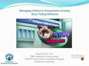 Managing Children's Preopera2ve Anxiety: Story- Telling Medicine