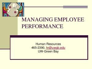 MANAGING EMPLOYEE PERFORMANCE. Human Resources , UW-Green Bay