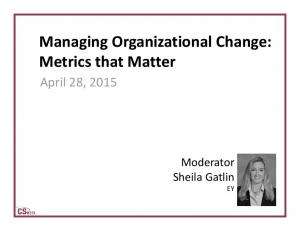 Managing Organizational Change: Metrics that Matter