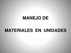 MANEJO DE MATERIALES EN UNIDADES