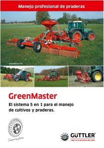 Manejo profesional de praderas. GreenMaster 770. GreenMaster. El sistema 5 en 1 para el manejo de cultivos y praderas