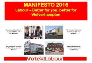 MANIFESTO 2016 Labour Better for you, better for Wolverhampton