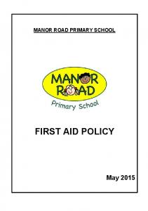 MANOR ROAD PRIMARY SCHOOL FIRST AID POLICY