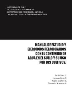 MANUAL DE ESTUDIO Y EJERCICIOS RELACIONADOS CON EL CONTENIDO DE AGUA EN EL SUELO Y SU USO POR LOS CULTIVOS