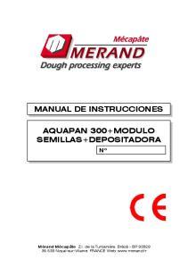 MANUAL DE INSTRUCCIONES AQUAPAN 300+MODULO SEMILLAS+DEPOSITADORA