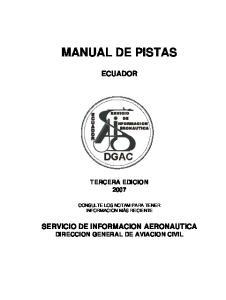 MANUAL DE PISTAS ECUADOR TERCERA EDICION 2007 CONSULTE LOS NOTAM PARA TENER INFORMACION MÁS RECIENTE