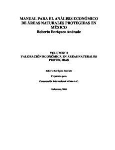 MANUAL PARA EL ANÁLISIS ECONÓMICO DE ÁREAS NATURALES PROTEGIDAS EN MÉXICO Roberto Enríquez Andrade