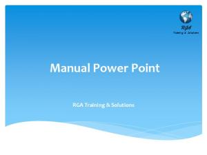 Manual Power Point. RGA Training & Solutions