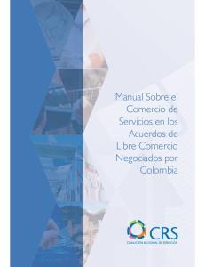 Manual Sobre el Comercio de Servicios en los Acuerdos de Libre Comercio Negociados por Colombia