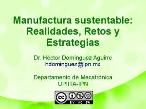 Manufactura sustentable: Realidades, Retos y Estrategias