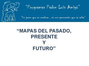 MAPAS DEL PASADO, PRESENTE Y FUTURO