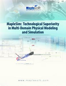 MapleSim: Technological Superiority in Multi-Domain Physical Modeling and Simulation