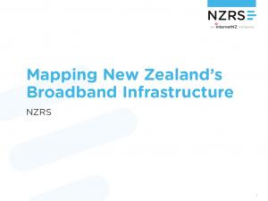 Mapping New Zealand s Broadband Infrastructure NZRS