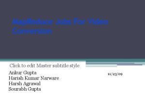 MapReduce Jobs For Video Conversion