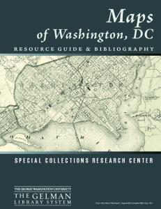 Maps. of Washington, DC S P E C I A L C O L L E C T I O N S R E S E A R C H C E N T E R