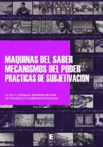 MáQUINAS DEL SABER, MECANISMOS DEL PODER, PRÁCTICAS DE SUBJETIVACIÓN