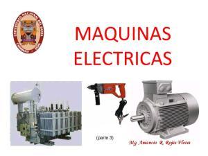MAQUINAS ELECTRICAS. (parte 3) Mg. Amancio R. Rojas Flores