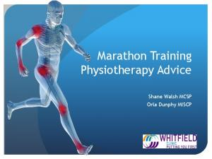 Marathon Training Physiotherapy Advice. Shane Walsh MCSP Orla Dunphy MISCP