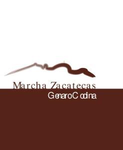 Marcha Zacatecas. Genaro Codina