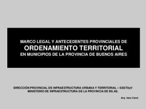 MARCO LEGAL Y ANTECEDENTES PROVINCIALES DE ORDENAMIENTO TERRITORIAL EN MUNICIPIOS DE LA PROVINCIA DE BUENOS AIRES