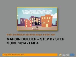 MARGIN BUILDER STEP BY STEP GUIDE EMEA