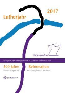 Maria-Magdalena. Evangelische Kirchengemeinde in Frankfurt-Sachsenhausen. 500 Jahre Reformation. Veranstaltungen der Maria-Magdalena-Gemeinde