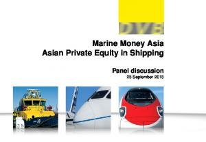 Marine Money Asia Asian Private Equity in Shipping. Panel discussion 25 September 2013
