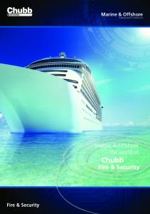 Marine & Offshore. Integrated Solutions. Marine & Offshore. The world of. Chubb Fire & Security