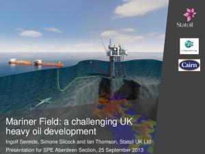 Mariner Field: a challenging UK heavy oil development