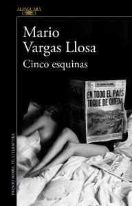 Mario Vargas Llosa. Cinco esquinas ALFAGUARA