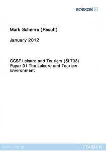 Mark Scheme (Result) January GCSE Leisure and Tourism (5LT03) Paper 01 The Leisure and Tourism Environment