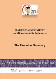 MARKET ASSESSMENT on Microtakaful in Indonesia. The Executive Summary