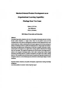 Market-Oriented Product Development as an. Organizational Learning Capability: Findings from Two Cases