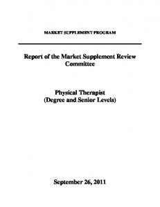 MARKET SUPPLEMENT PROGRAM. Report of the Market Supplement Review Committee. Physical Therapist (Degree and Senior Levels)