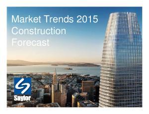 Market Trends 2015 Construction Forecast