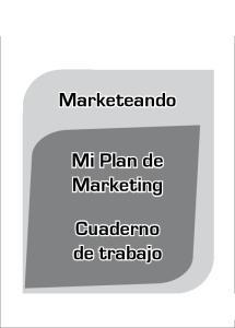 Marketeando. Mi Plan de Marketing. Cuaderno de trabajo