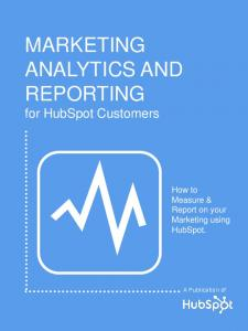 MARKETING ANALYTICS AND REPORTING for HubSpot Customers
