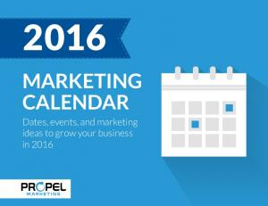 MARKETING CALENDAR. Dates, events, and marketing ideas to grow your business in 2016