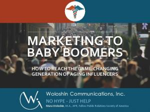 MARKETING TO BABY BOOMERS HOW TO REACH THE GAME-CHANGING GENERATION OF AGING INFLUENCERS