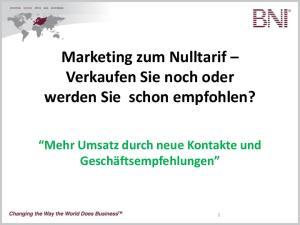 Marketing zum Nulltarif Verkaufen Sie noch oder werden Sie schon empfohlen? Mehr Umsatz durch neue Kontakte und Geschäftsempfehlungen