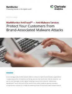 MarkMonitor AntiFraud Anti-Malware Services Protect Your Customers from Brand-Associated Malware Attacks
