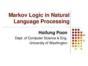 Markov Logic in Natural Language Processing Hoifung Poon