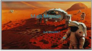 Mars Mission. Is it possible?