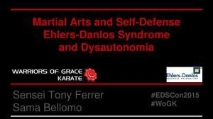 Martial Arts and Self-Defense Ehlers-Danlos Syndrome and Dysautonomia. Sensei Tony Ferrer Sama Bellomo. #EDSCon2015 #WoGK