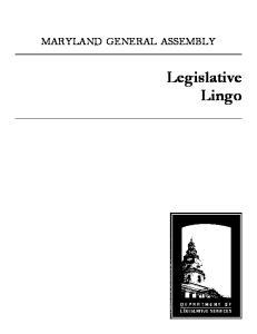 MARYLAND GENERAL ASSEMBLY. Legislative Lingo