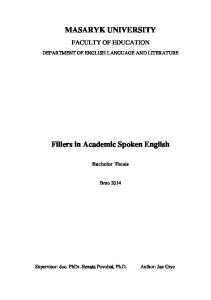 MASARYK UNIVERSITY. Fillers in Academic Spoken English