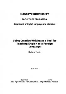 MASARYK UNIVERSITY. Using Creative Writing as a Tool for Teaching English as a Foreign Language
