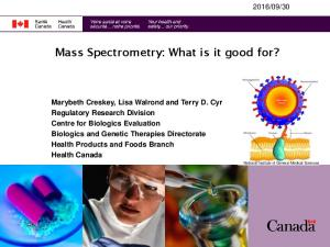 Mass Spectrometry: What is it good for?
