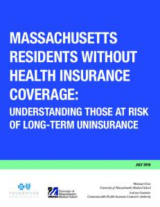 MASSACHUSETTS RESIDENTS WITHOUT HEALTH INSURANCE COVERAGE: