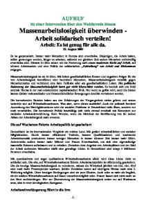 Massenarbeitslosigkeit überwinden - Arbeit solidarisch verteilen! Arbeit: Es ist genug für alle da
